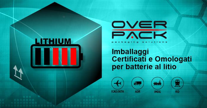 Overpack, imballaggi certificati e omologati per le batterie al litio