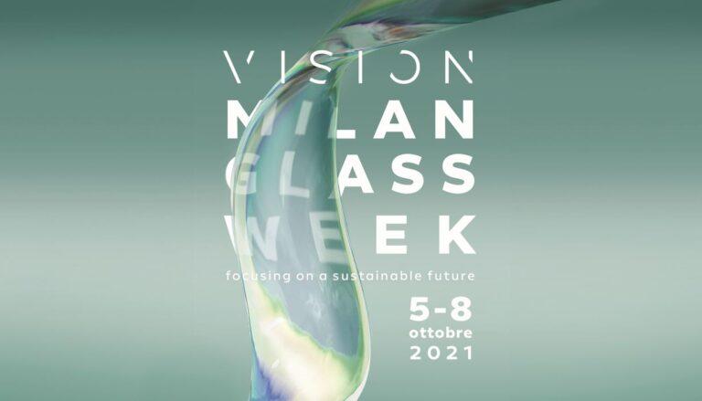 Tecnologie del vetro, dal 5 ottobre la prima edizione della VISION Milan Glass Week